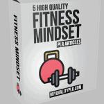 5 High Quality Fitness Mindset PLR Articles