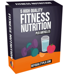 5 High Quality Fitness Nutrition PLR Articles