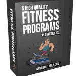 5 High Quality Fitness Programs PLR Articles