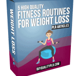 5 High Quality Fitness Routines For Weight Loss PLR Articles