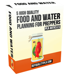 5 High Quality Food and Water Planning For Preppers PLR Articles