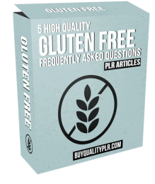 5 High Quality Gluten Free Diet Frequently Asked Questions PLR Articles