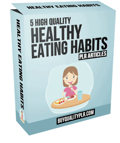 5 High Quality Healthy Eating Habits PLR Articles