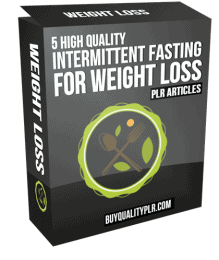 5 High Quality Intermittent Fasting For Weight Loss PLR Articles