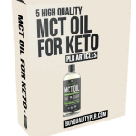 5 High Quality MCT Oil for Keto PLR Articles