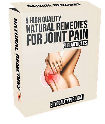5 High Quality Natural Remedies For Joint Pain PLR Articles