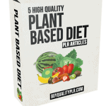 5 High Quality Plant Based Diet PLR Articles