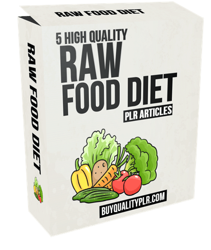 5 High Quality Raw Food Diet PLR Articles