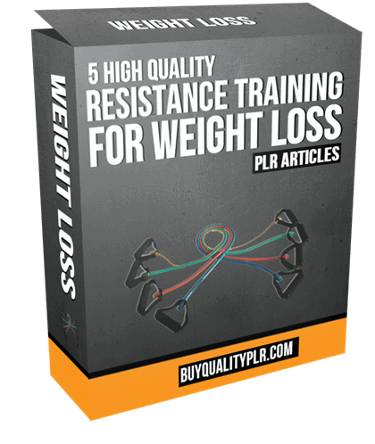5 High Quality Resistance Training For Weight Loss PLR Articles