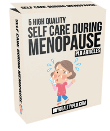5 High Quality Self Care During Menopause PLR Articles