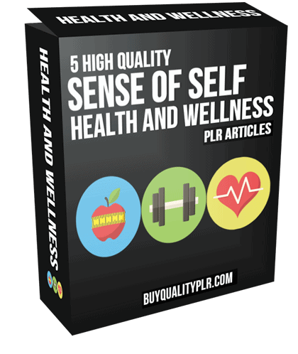 5 High Quality Sense Of Self Health and Wellness PLR Articles