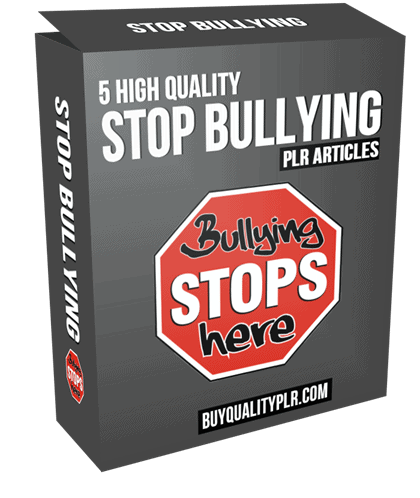5 High Quality Stop Bullying PLR Articles