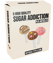 5 High Quality Sugar Addiction PLR Articles