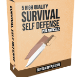 5 High Quality Survival Self Defense PLR Articles