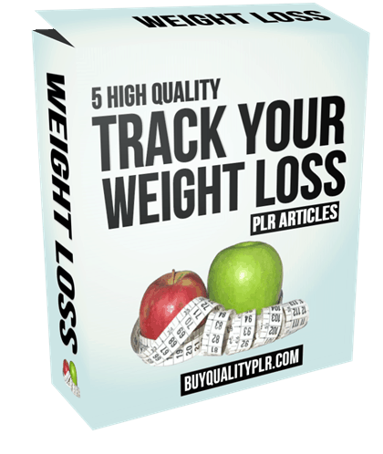 5 High Quality Track Your Weight Loss PLR Articles