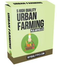 5 High Quality Urban Farming PLR Articles