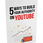 5 Ways To Build Your Authority On YouTube MRR Lead Magnet and Squeeze Page
