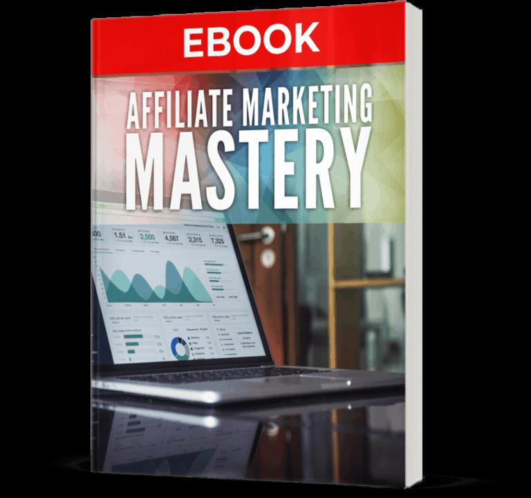 Affiliate Marketing Mastery Ebook