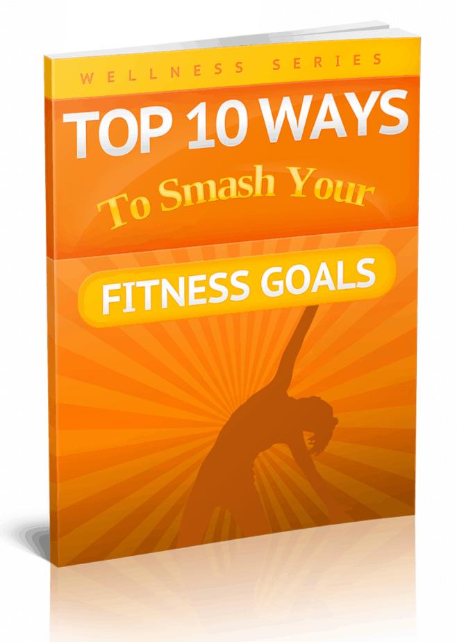 Top 10 Ways To Smash Your Fitness Goals Premium PLR Report