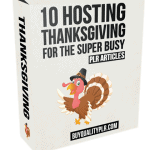 10 Hosting Thanksgiving for the Super Busy PLR Articles