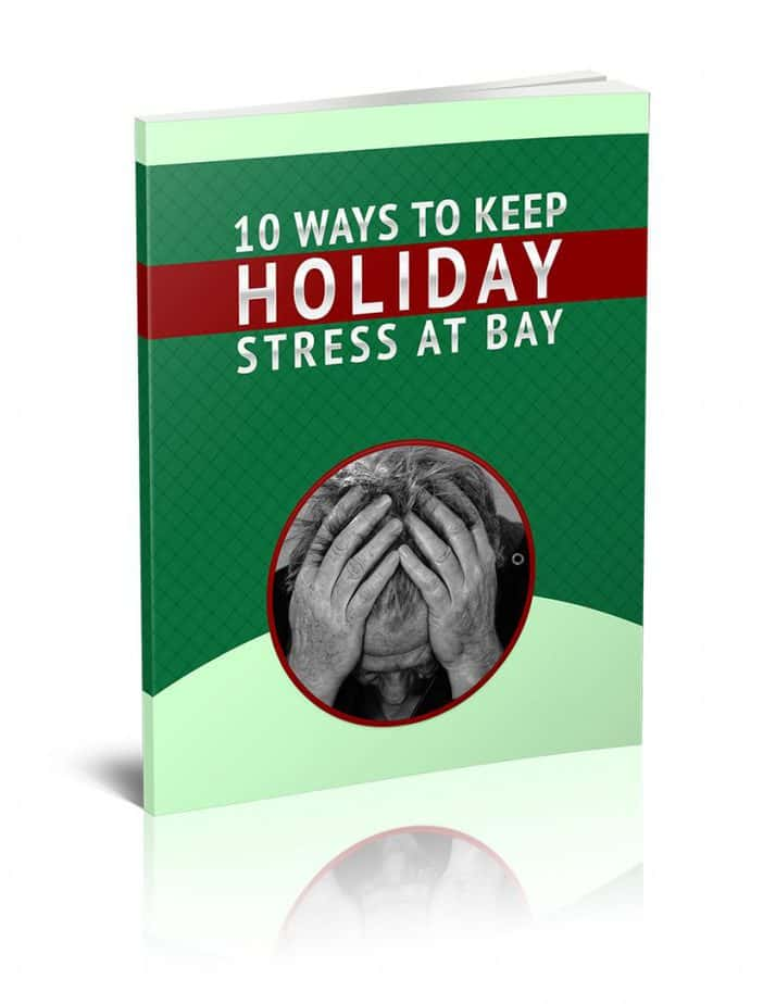 10 Ways to Keep Holiday Stress At Bay PLR Report