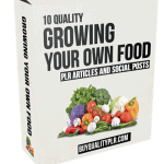 10 Growing Your Own Food PLR Articles and Social Posts