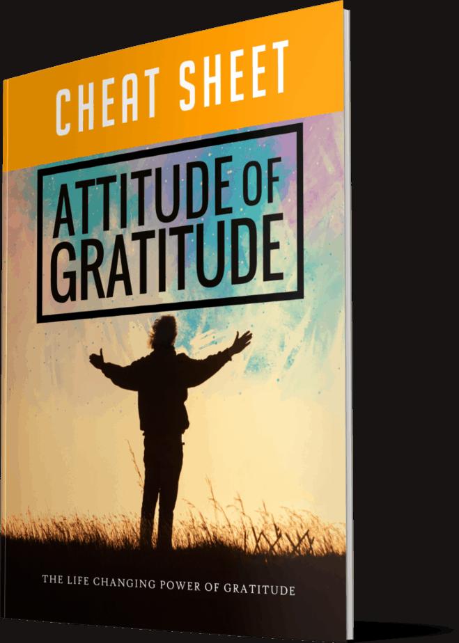 Attitude Of Gratitude Cheatsheet