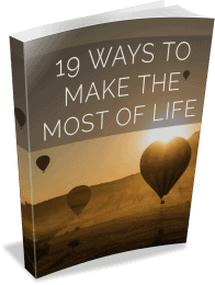 19 Ways to Make the Most of Life Premium PLR Ebook