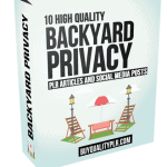 10 High Quality Backyard Privacy PLR Articles and Social Posts