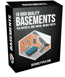 10 High Quality Basements PLR Articles and Social Posts