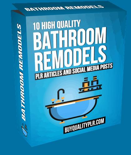 10 High Quality Bathroom Remodels PLR Articles and Social Posts