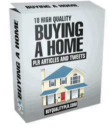 10 High Quality Buying A Home PLR Articles and Tweets