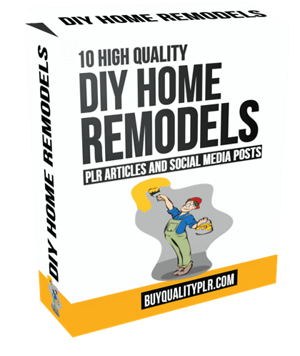 10 High Quality DIY Home Remodels PLR Articles and Social Posts
