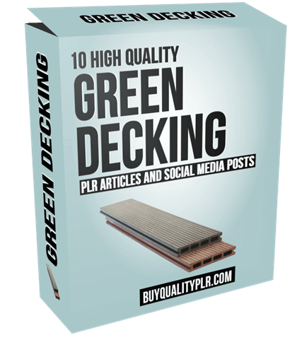 10 High Quality Green Decking PLR Articles and Social Media Posts