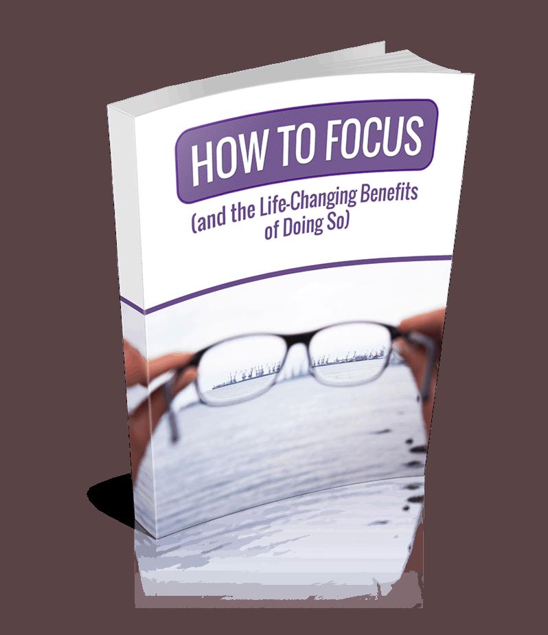 How To Focus Premium PLR Ebook