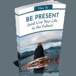 How to Be Present Premium PLR Ebook