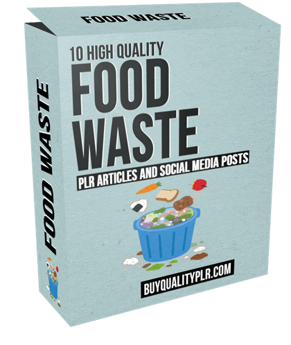 10 High Quality Food Waste PLR Articles and Social Posts