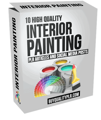 10 High Quality Interior Painting PLR Articles and Social Media Posts