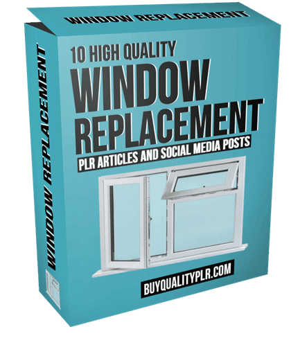 10 High Quality Window Replacement PLR Articles and Social Media Posts