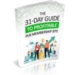 The 31-Day Guide To A Profitable PLR Membership Site