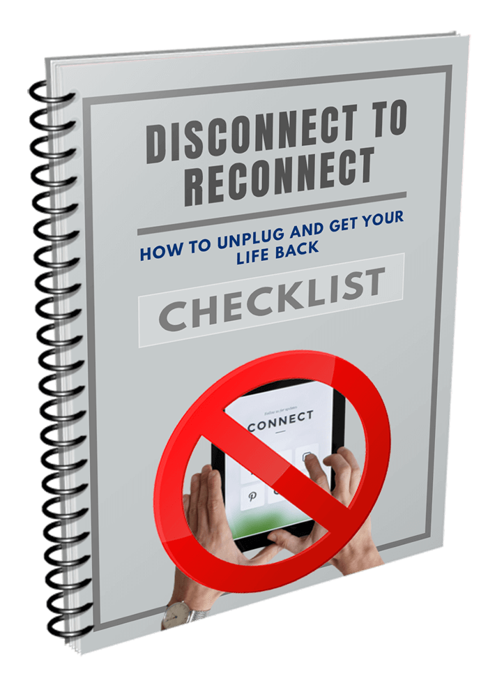 Disconnect To Reconnect Checklist