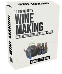 10 Top Quality Wine Making PLR Articles and Social Posts