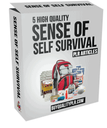 5 High Quality Sense of Self Survival PLR Articles
