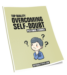 Top Quality Overcoming Self Doubt PLR ECourse