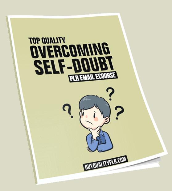 Top Quality Overcoming Self Doubt PLR ECourse