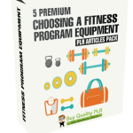 5 Premium Choosing A Fitness Program Equipment PLR Articles Pack