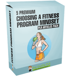 5 Premium Choosing A Fitness Program Mindset PLR Articles Pack
