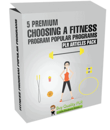 5 Premium Choosing A Fitness Program Popular Programs PLR Articles Pack