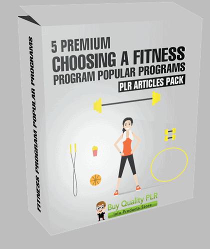 5 Premium Choosing A Fitness Program Popular Programs PLR Articles Pack