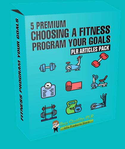5 Premium Choosing A Fitness Program Your Goals PLR Articles Pack
